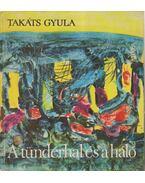 A tündérhal és a háló - Takáts Gyula