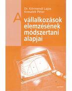 A vállalkozások elemzésének módszertani alapjai - Dr. Körmendi Lajos, Kresalek Péter