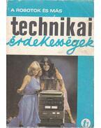 A robotok és más technikai érdekességek - Aba Iván