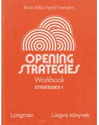 Opening Strategies workbook strategies 1. II. - Abbs, Brian, Freebairn, Ingrid
