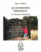 Los Alamostól Nagaszakiig - Ábel András