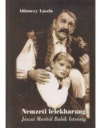 Nemzeti lélekharang: Jászai Maritól Bubik Istvánig - Ablonczy László