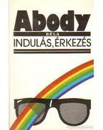 Indulás, érkezés - Abody Béla