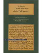 The Incoherence of the Philosophers - Abu Hamid al-Ghazali