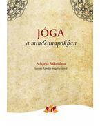 Jóga a mindennapokban - Acharya Balkrishna
