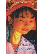 Burma, Thaiföld, Kambodzsa - Ács László