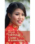 Vietnám, Laos, Kambodzsa - Ács László