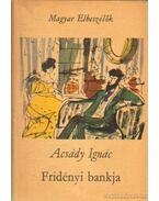 Fridényi bankja - Acsády Ignác