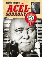 Acélsodrony '50 I. - Az ötvenes évek - Aczél Endre