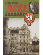Acélsodrony 50 II. - Ötvenes évek 1955-1957 - Aczél Endre