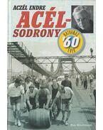 Acélsodrony - Hatvanas évek - Aczél Endre