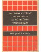 Országos agitációs, propaganda és művelődési tanácskozás - Aczél György