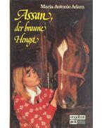 Assan, der braune Hangst - ADAM, MARIA ANTONIE