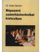 Népszerű számítástechnikai kislexikon - Ádám Sándor