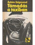 Támadás a taxiban - Ádám Zsigmond