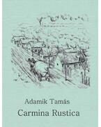 Carmina Rustica - Adamik Tamás