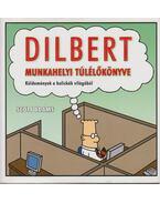 Dilbert munkahelyi túlélőkönyve - Adams, Scott