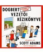 Dogbert szigorúan titkos vezetői kézikönyve - Adams, Scott