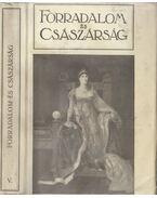 Forradalom és császárság 6. kötet - Adorján Andor