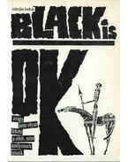BLACK is OK! (aláírt) - Adorján András