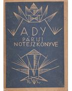 Ady Endre párisi noteszkönyve - Ady Endre