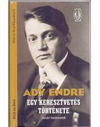 Egy keresztvetés története - Zsidó történetek - Ady Endre