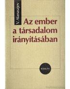 Az ember a társadalom irányításában - Afanaszjev, V.