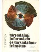 Társadalmi információ és társadalom-irányítás - Afanaszjev, Viktor