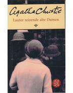 Lauter reizende alte Damen - Agatha Christie