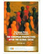 European Union at the crossroads: The European Perspectives After the Global Crisis - Ágh Attila