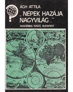 Népek hazája nagyvilág (dedikált) - Ágh Attila