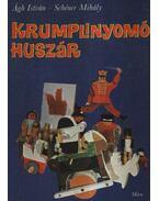 Krumplinyomó huszár - Ágh István, Schéner Mihály