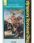 A hódolt Magyarország - Ágoston Gábor