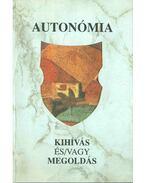 Autonómia / Autonomy - Ágoston Vilmos