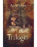 Trilógia - Agota Kristof