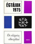 Égtájak 1975 - Ahavni, Ama Ata Aidoo, Mulk Raj Anand, Julio Cortázar, Bernard Malamud, Rudnicki, Adolf