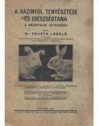 A házinyúl tenyésztése és egészségtana - Fekete László