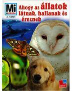 Ahogy az állatok látnak, hallanak és éreznek 2. - Dröscher, Vitus B.