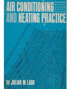 Air Conditioning and Heating Practice - Julian M. Laub