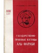 Al-Farabi államjogi nézetei (orosz) - Ajdarat Taukeljov, Gajrat Szapargalijev