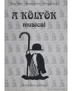 A kölyök - musical - Nagy Tibor, Bradányi Iván, Pozsgai Zsolt