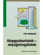 Alapgyakorlatok - anyagvizsgálatok - Tóth Barnabás
