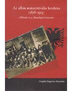 Az albán nemzettéválás kezdetei (1878-1913) - Csaplár-Degovics Krisztián