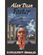 Elfelejtett űrhajó - Alan Dean Foster