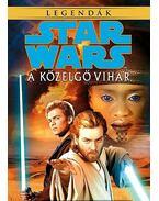 STAR - WARS: A közelgő vihar/Legendák - Alan Dean Foster
