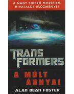 Transformers - A múlt árnyai - Alan Dean Foster