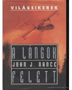 A lángok felett - Nance, John J.