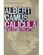 Caligula and Other Plays - Albert Camus
