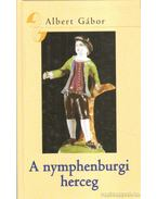 A nymphenburgi herceg - Albert Gábor