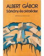 Sárkány és oktaéder - Albert Gábor